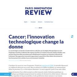 Cancer: l'innovation technologique change la donne