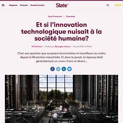 Et si l'innovation technologique nuisait à la société humaine?