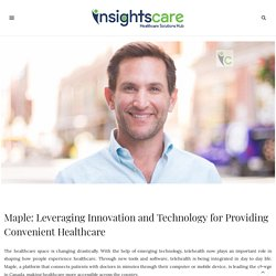 Innovation and Technology for Providing Convenient Healthcare