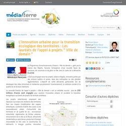 """L'innovation urbaine pour la transition écologique des territoires : Les lauréats de l'appel à projets """" Ville de demain """""""