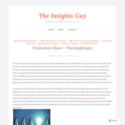 Innovation Ideas – Theinsightsguy – The Insights Guy