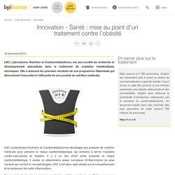 Innovation - Santé : mise au point d'un traitement contre l'obésité
