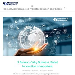 3 Reasons to Embrace Business Model Innovation: Business Transformation Advisory