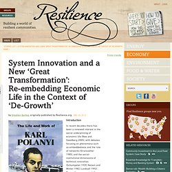 System Innovation and a New 'Great Transformation': Re-embedding Economic Life in the Context of 'De-Growth'