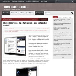 [Vidéo] Innovation : Du « Multi-screen » pour les tablettes Android « TUNANDROID.com