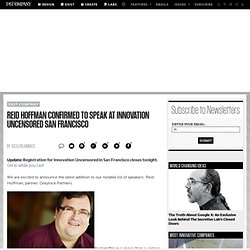 Reid Hoffman Confirmed To Speak At Innovation Uncensored San Francisco