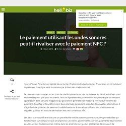 Innovation & Startup : Le paiement utilisant les ondes sonores peut-il rivaliser avec le paiement NFC ?