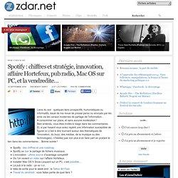 Spotify : chiffres et stratégie, innovation, affaire Hortefeux,