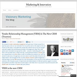 Vendor Relationship Management (VRM) Is The New CRM (Youstice) - Marketing & InnovationMarketing