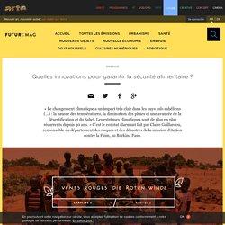 Arte - Quelles innovations pour garantir la sécurité alimentaire ? Burkina Faso [vidéo]