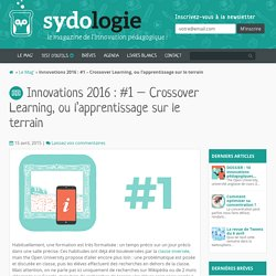 Innovations 2016 : #1 - Crossover Learning, ou l'apprentissage sur le terrain. Sydologie. sydologie.com
