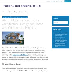About Major Innovations in Architectural Design for Home and Commercial Projects – Interior & Home Renovation Tips