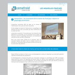 CEMAFROID - DEC 2015 - Alimentaire : les innovations de la chaine du froid pour réduire le gaspillage alimentaire
