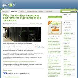 Vidéo : les dernières innovations pour réduire la consommation des datacenters