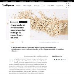 Ce que cachent réellement les innovations des startups de cosmétiques naturels - Ce que cachent réellement les innovations des startups de cosmétiques naturels
