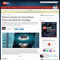 Flash et cloud, les innovations d'une décennie de stockage
