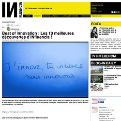 Innovations - Best of innovation : Les 10 meilleures découvertes d'INfluencia !