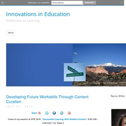Innovations in Education - Developing Future Workskills Through Content Curation