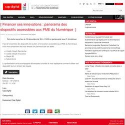 Financer ses innovations : panorama des dispositifs accessibles aux PME du Numérique