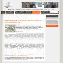 Bruits et vibrations : recherche et innovations - Appel à projets de recherche «Urbanisme durable et environnement sonore »