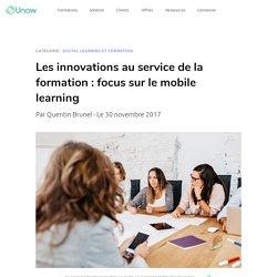 Les innovations au service de la formation : focus sur le mobile learning - by Unow
