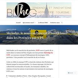 Skylodge, le nouveau concept d'hostel lancé dans les Pyrénées par N'PY – The-Blog
