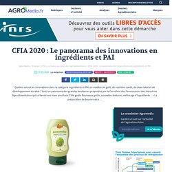 CFIA 2020: Le panorama des innovations en ingrédients et PAI