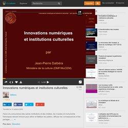 Innovations numériques et institutions culturelles