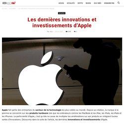 Les dernières innovations et investissements d'Apple