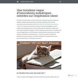 Une troisième vague d'innovations numériques centrées sur l'expérience client