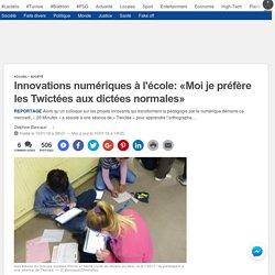 Innovations numériques à l'école: «Moi je préfère les Twictées aux dictées normales»