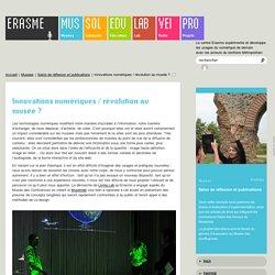 Innovations numériques / révolution au musée?
