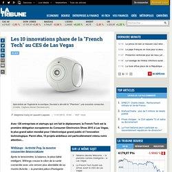 """Les 10 innovations phare de la """"French Tech"""" au CES de Las Vegas"""