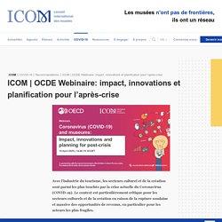 Webinaire: impact, innovations et planification pour l'après-crise - ICOM