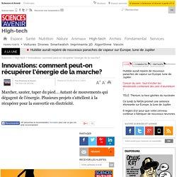 Innovations: comment peut-on récupérer l'énergie de la marche?- 3 août 2012 - Sciencesetavenir.fr