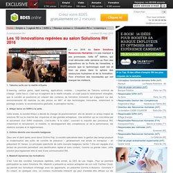 Les 10 innovations repérées au salon Solutions RH 2016
