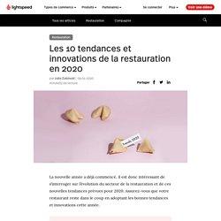 Les 10 tendances et innovations de la restauration en 2020