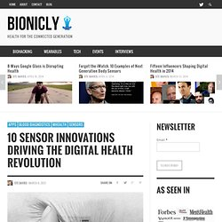 10 Sensor Innovations Driving the Digital Health Revolution | Bionic.ly