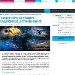 Transport : Top 30 des innovations révolutionnaires, le futur de la mobilité