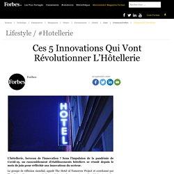 Ces 5 Innovations Qui Vont Révolutionner L'Hôtellerie