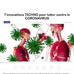 7 innovations TECHNO pour lutter contre le CORONAVIRUS