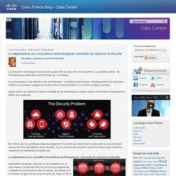 La dépendance aux innovations technologiques nécessite de repenser la sécurité