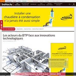 Les acteurs du BTP face aux innovations technologiques - 14/10/16