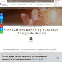 4 innovations technologiques pour l'énergie de demain - Total Direct Energie
