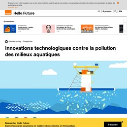 Innovations technologiques contre la pollution des milieux aquatiques
