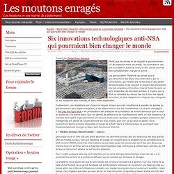 Six innovations technologiques anti-NSA qui pourraient bien changer le monde