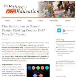 Five Innovations to School Design Thinking Process Yield Powerful Results