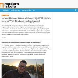 Innovatívan az iskola első osztályától kezdve- interjú Tóth Norbert pedagógussal