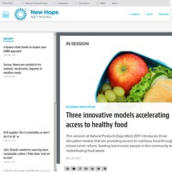 Three innovative models accelerating access to healthy food