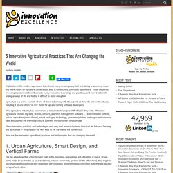 5 Innovative Agricultural Practices That Are Changing the World